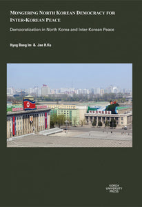 Mongering North Korean Democracy for Inter-Korean Peace  Democratization in North Korea and Inter-Korean Peace - kongnpark