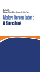 Modern Korean Labor: A Sourcebook - kongnpark