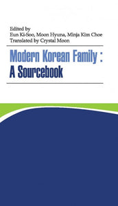 Modern Korean Family: A Sourcebook - booksonkorea.com