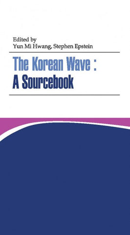 The Korean Wave: A Sourcebook - booksonkorea.com