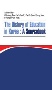 The History of Education in Korea: A Sourcebook - kongnpark