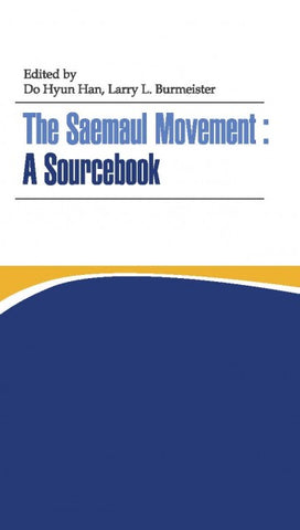 The Saemaul Movement: A Sourcebook - kongnpark