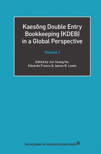 Kaesŏng Double Entry Bookkeeping (KDEB) in a Global Perspective Volume I - booksonkorea.com
