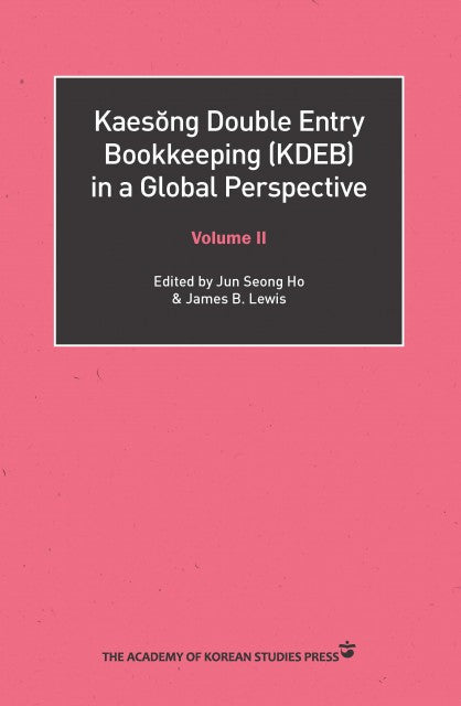 Kaesŏng Double Entry Bookkeeping (KDEB) in a Global Perspective Volume II - booksonkorea.com