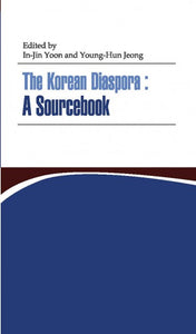 The Korean Diaspora: A Sourcebook - booksonkorea.com