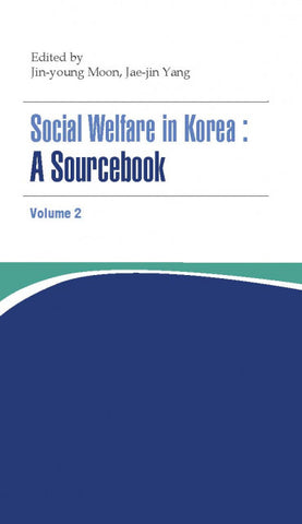 Social Welfare in Korea: A Sourcebook Volume II - booksonkorea.com