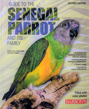 Load image into Gallery viewer, Guide to the Senegal Parrot and its Family