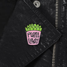 "Load image into Gallery viewer, Succ it Up, I'm a ""Plant Lady"" Pin Brooch"
