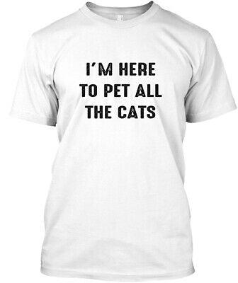 """I'm here to pet all the cats"" T-Shirt White / S 