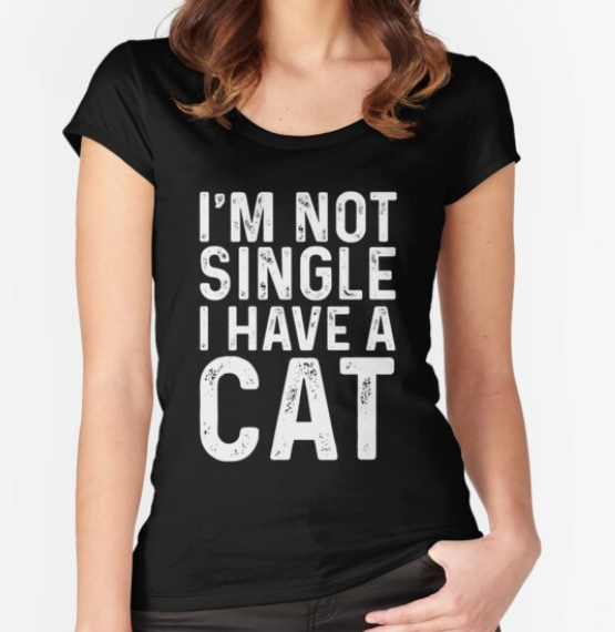 "Cute ""I'M NOT SINGLE I HAVE A CAT"" T-Shirt Black-white txt / S 