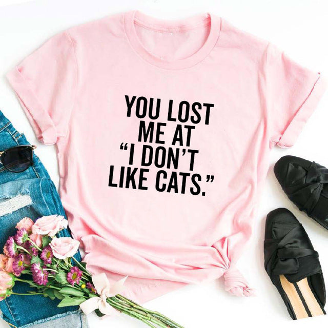 """You Lost Me at I Don't Like Cats."" T-Shirt Pink-Black / XS 