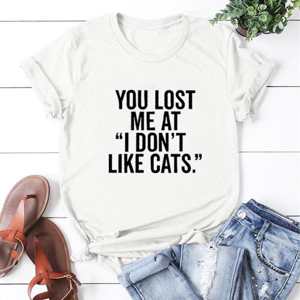 """You Lost Me at I Don't Like Cats."" T-Shirt White / L 