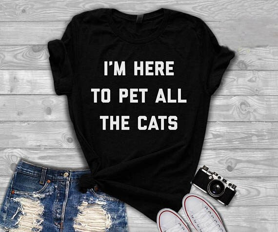 """I'm here to pet all the cats"" T-Shirt Black / S 