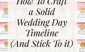How To Craft a Solid Wedding Day Timeline (and Stick To It)