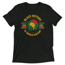 Load image into Gallery viewer, Black History is World History T-Shirt (Men's)