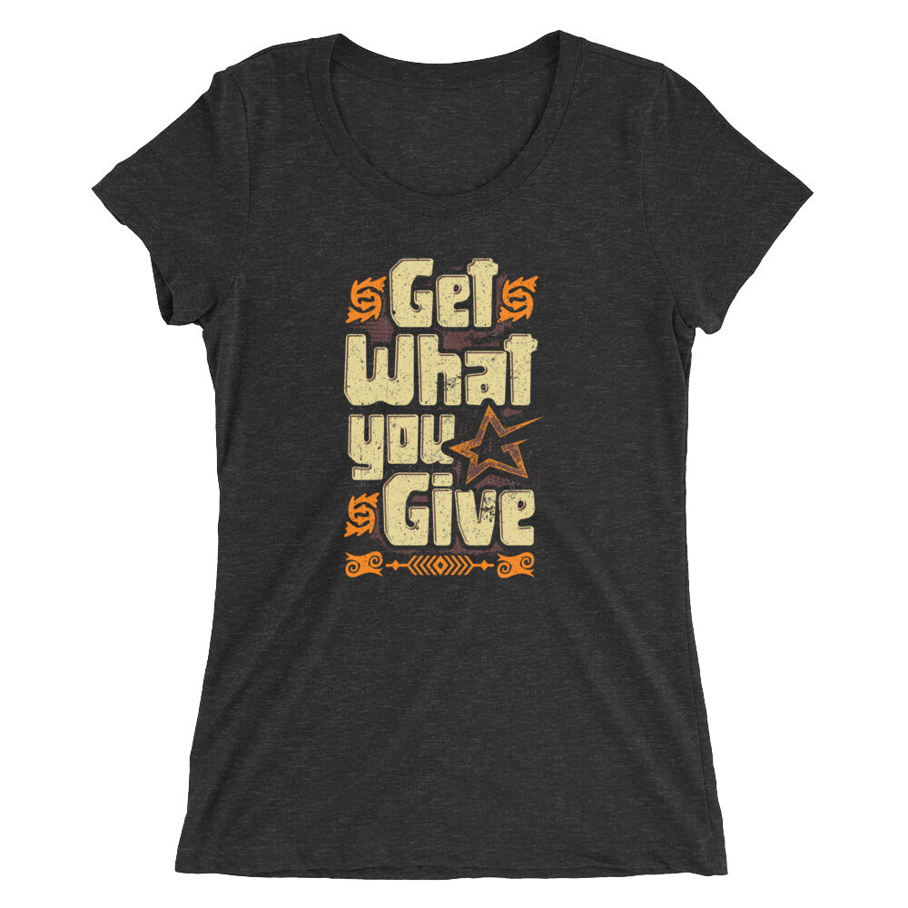 Get What You Give (Women's)