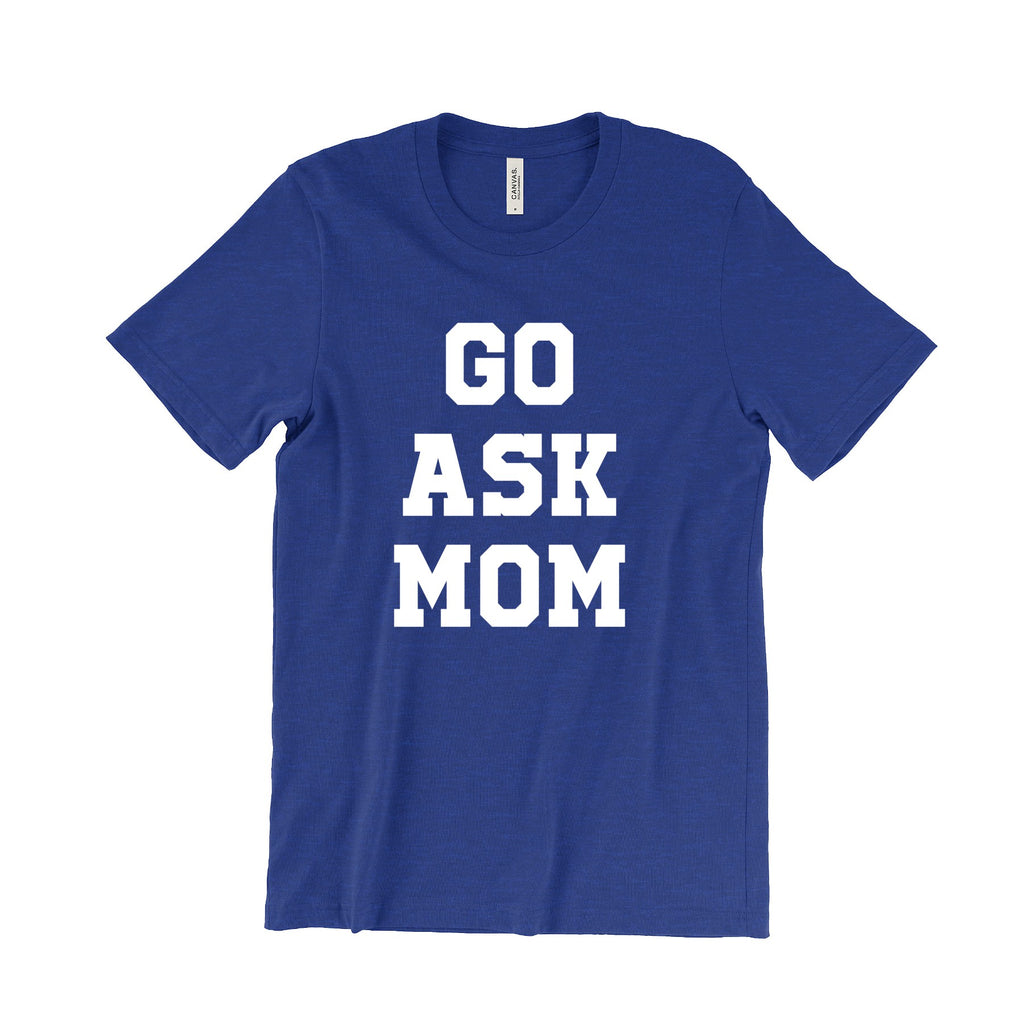 GO ASK MOM Shirt