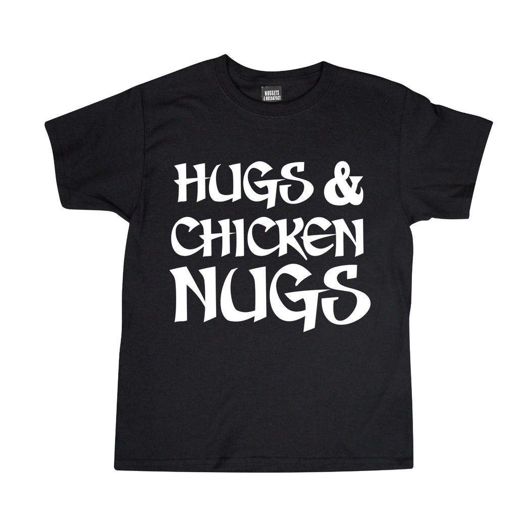 Hugs & Chicken Nugs Shirt