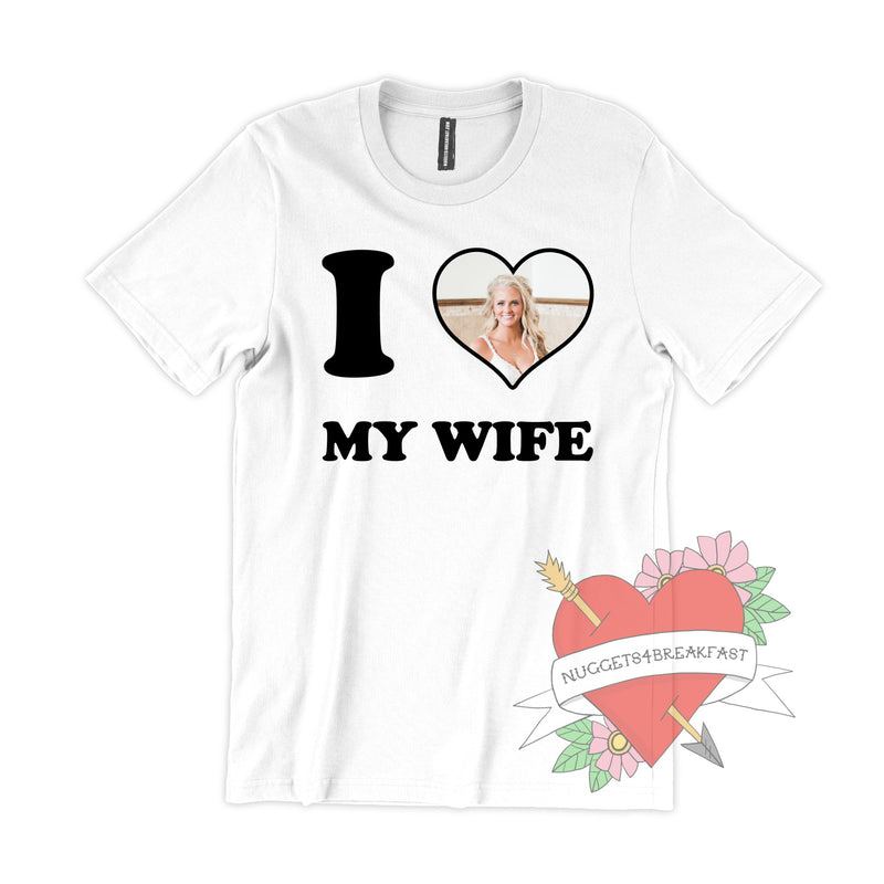 I LOVE MY WIFE Personalized Shirt
