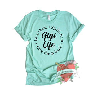 Love them. Spoil them. Give them back. Grandma Life Shirt