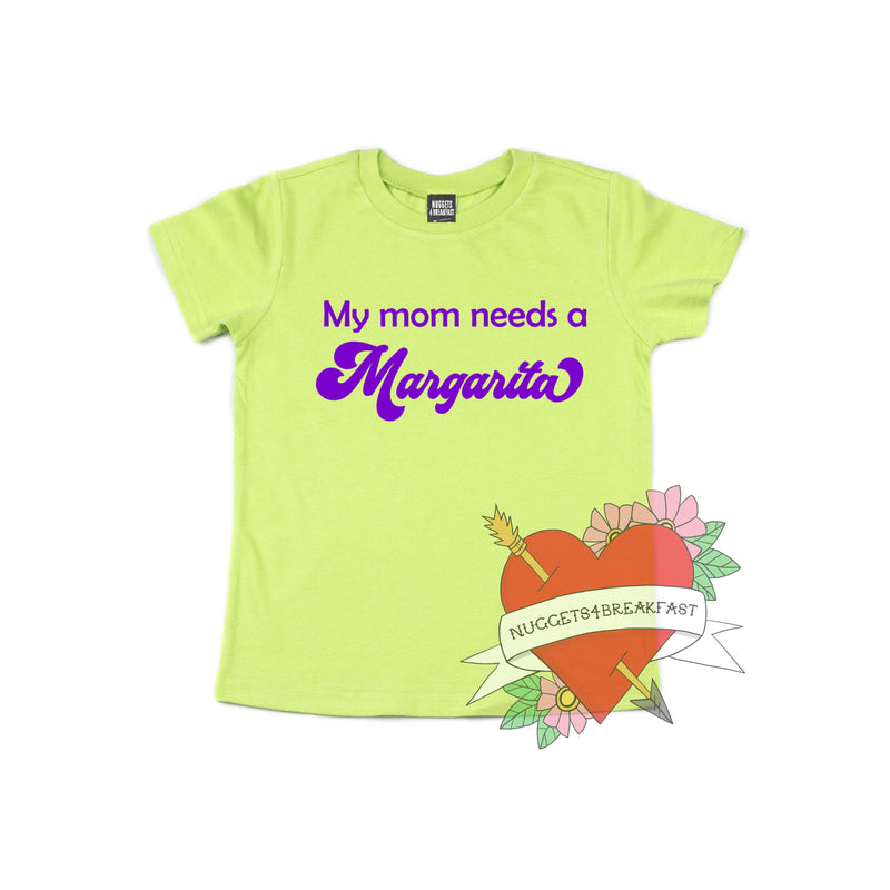 My Mom Needs a Margarita Shirt