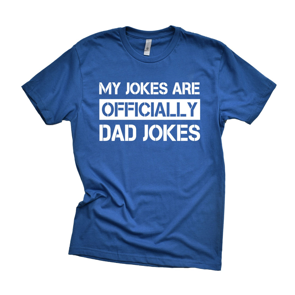 My Jokes Are OFFICIALLY Dad Jokes Shirt