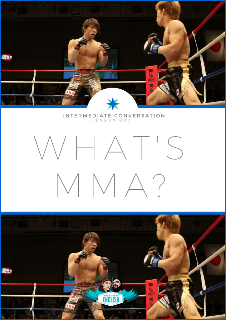 What's MMA? – Hal And Steve English