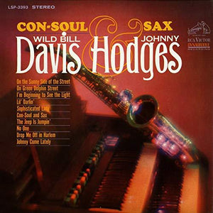JOHNNY HODGES & WILD BILL DAVIS | Con Soul & Sax