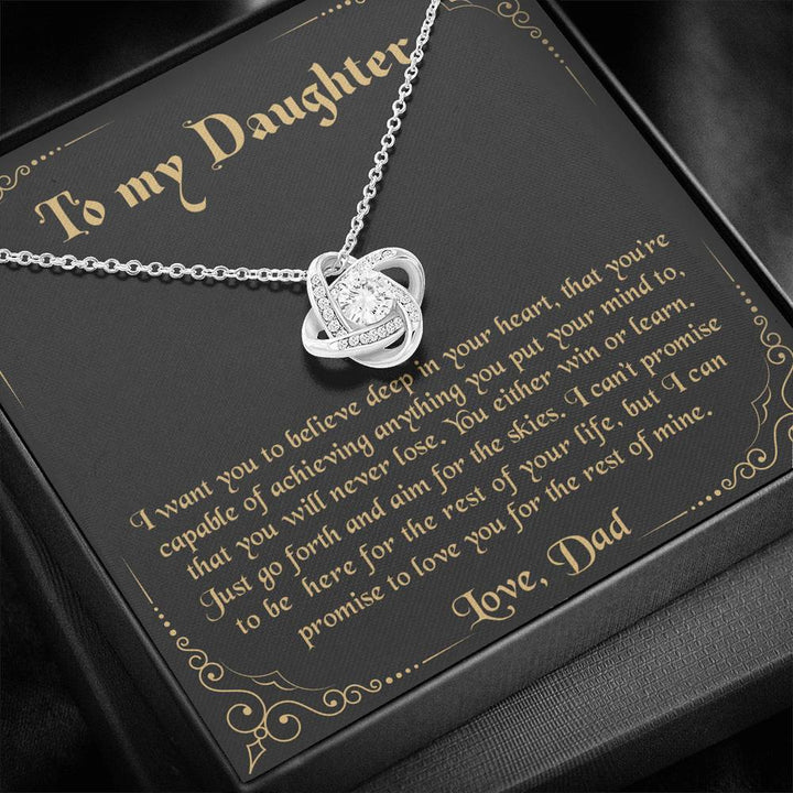 To my Daughter - I want you to believe deep in your heart Love Dad Love Knot