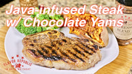 Java-infused Steak with Chocolate Yams