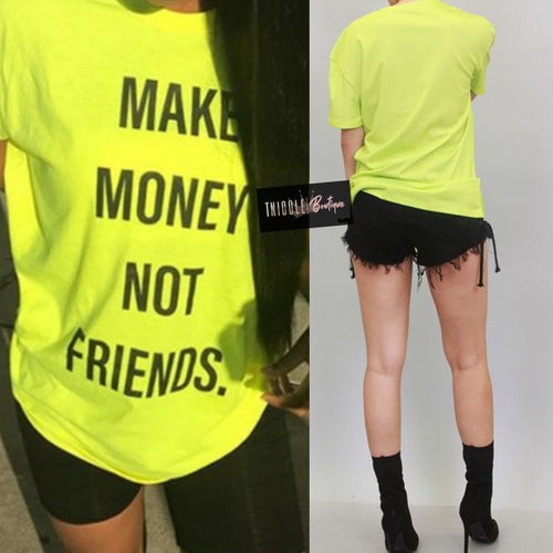 Make Money Not Friends Tee