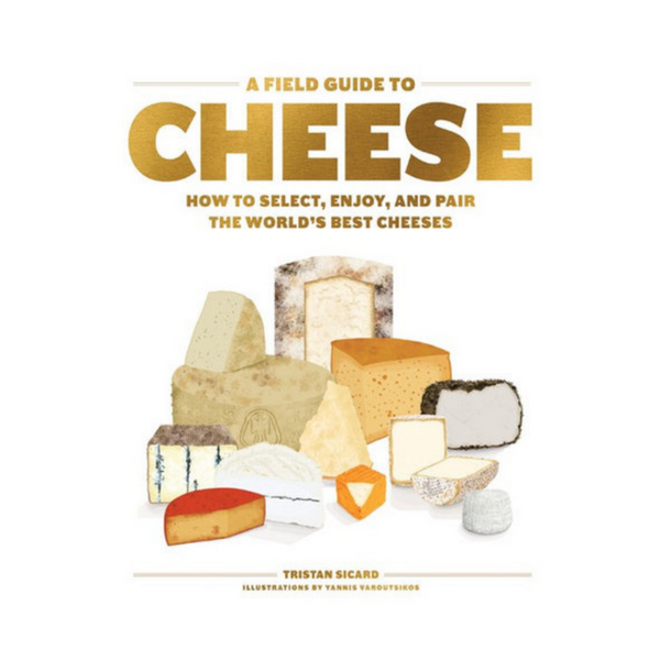 Book - A Field Guide To Cheese - Tristan Sicard