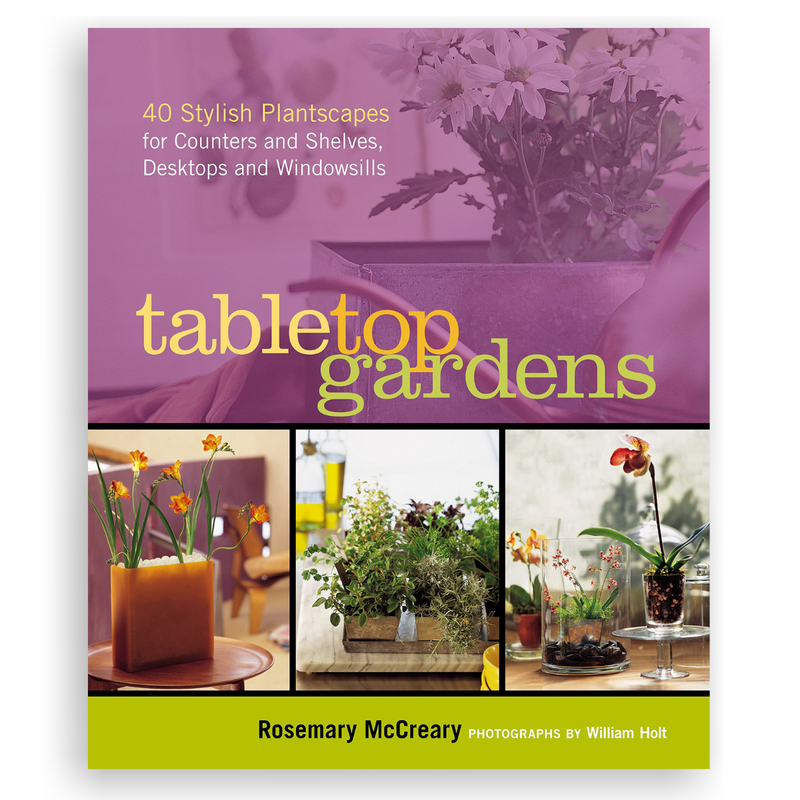 Tabletop Gardens by Rosemary McCreary