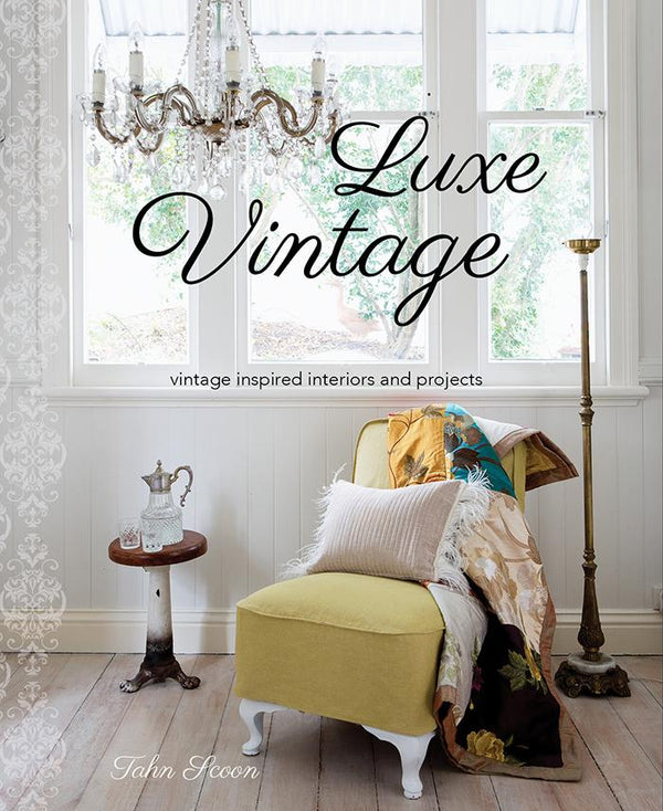 Book - Luxe Vintage - Tahn Scoon
