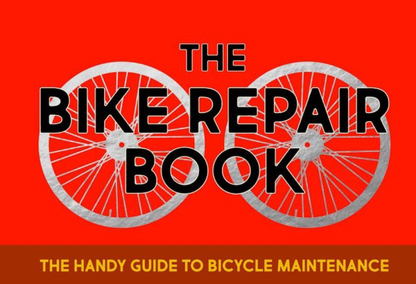 Book - The Bike Repair Book by Gerard Janssen