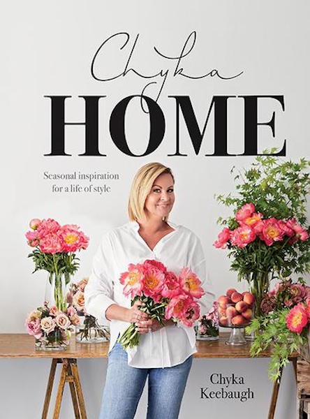 Chyka Home: Seasonal Inspiration For a Life of Style - Chyka Keebaugh