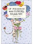 Card mini: If Friends were Flowers I'd pick you - by Twig seed