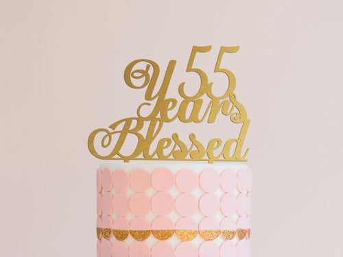 55 Years Blessed Cake Topper Anniversary Cake Topper Birthday Cake Topper Rustic Cake Topper Gold Glitter Cake Topper Birthday Party Decor
