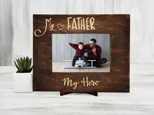 Load image into Gallery viewer, Wood Photo Frame Fathers Day Gift My Father My Hero Custom Wall Frame Daddy Gift Housewarming Gift Dad Picture Frame Birthday Gift from Kids
