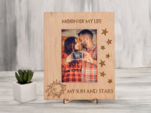 Load image into Gallery viewer, Game of Thrones Photo Frame Moon of My Life Wood Picture Frame My Sun and Stars Wedding Gift Personalized Frame Anniversary Gift for Her