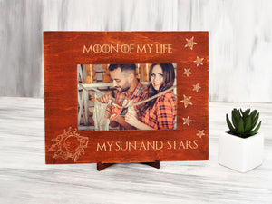 Game of Thrones Photo Frame Moon of My Life Wood Picture Frame My Sun and Stars Wedding Gift Personalized Frame Anniversary Gift for Her