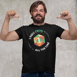 I Roll Crits All The Time T-Shirt in Black or Teal, S to 3XL