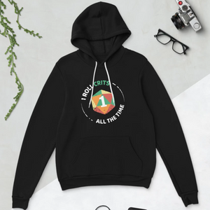 I Roll Crits All The Time Hoodie