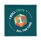 I Roll Crits All The Time Pillow Case (No Filling)