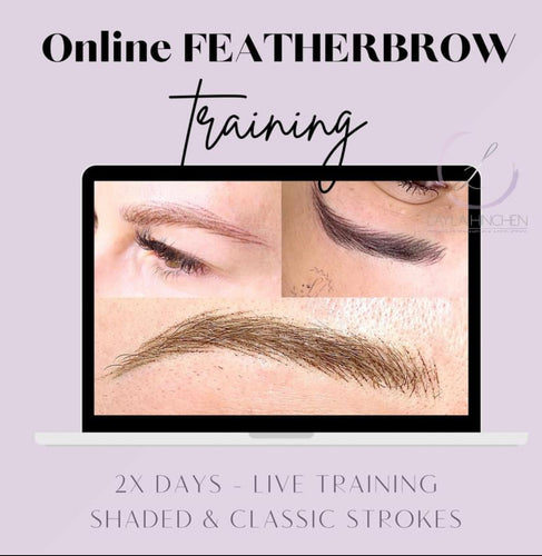 ONLINE LIVE FEATHERBROW TRAINING (£499.99 + vat) 11th & 12th February