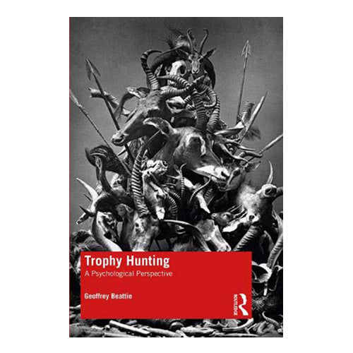Trophy Hunting: A Psychological Perspective