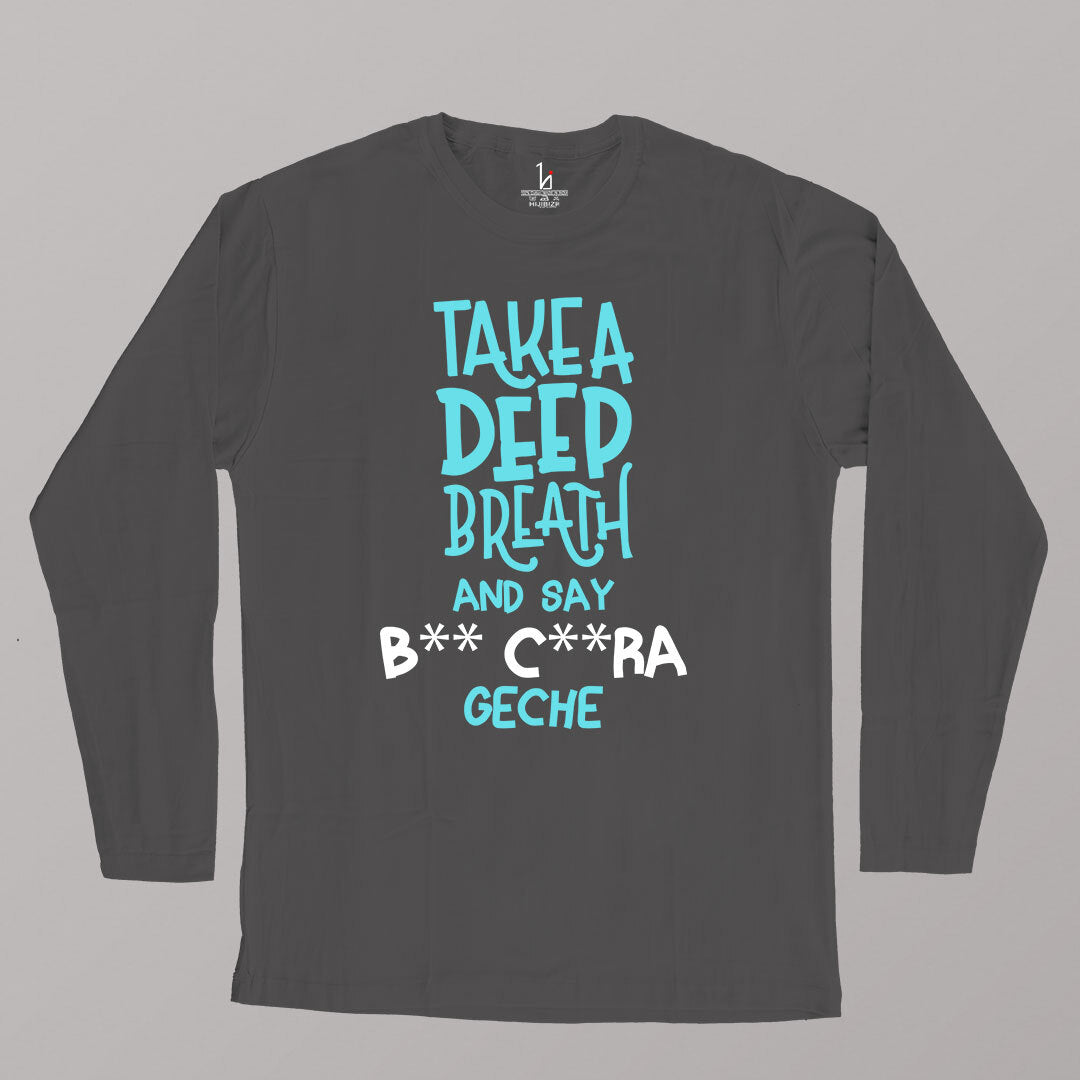Take A Deep Breath Full Sleeves T-shirt - HIJIBIZI