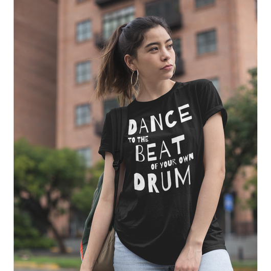 Dance quote tshirt. Dance to the beat of your own drum - SD-style-shop