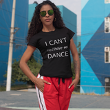 I can't I have Dance black T-shirt - SD-style-shop