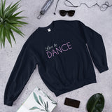 Live to Dance Sweatshirt - SD-style-shop